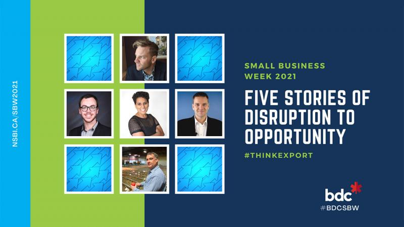 BDC Small Business Week 2021 - Five Stories of Disruption to Opportunity